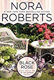 Black Rose: In the Garden Trilogy by Nora Roberts (2014-02-04)