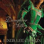 Daughter of Silk  | Linda Lee Chaikin