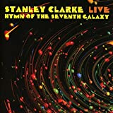 STANLEY CLARKE Live: Hymn Of The Seventh Galaxy