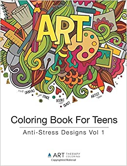 coloring book for teens anti stress designs vol 1 coloring books for teens volume 1 art therapy coloring 9781944427160 amazoncom books