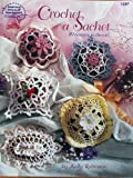 Crochet a Sachet, 10 Designs in Thread