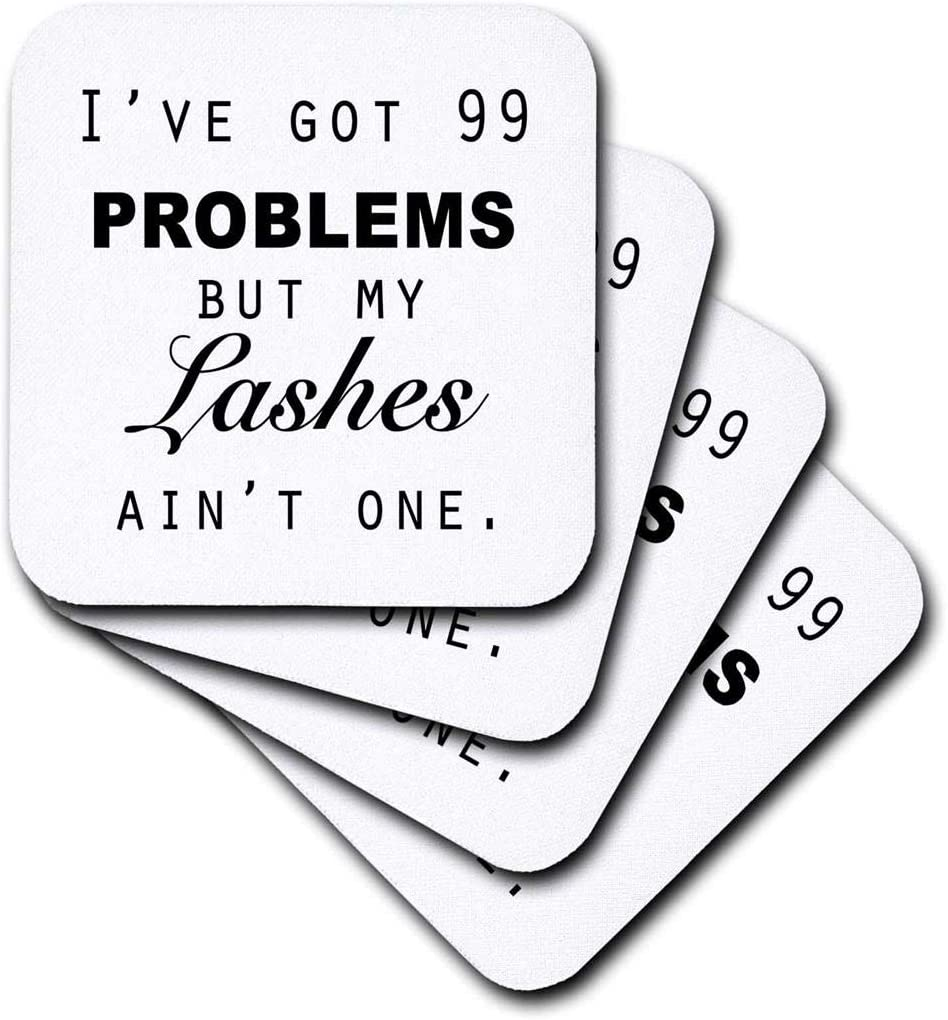 3dRose IVE GOT 99 Problems BUT My Lashes Aint ONE. -Soft Coasters, Set of 4 (CST_223170_1), Multicolor
