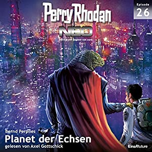 Planet der Echsen (Perry Rhodan NEO 26) Audiobook