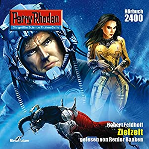 Zielzeit (Perry Rhodan 2400) Audiobook