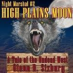 High Plains Moon: Night Marshal, Book 2 | Glenn Sixbury