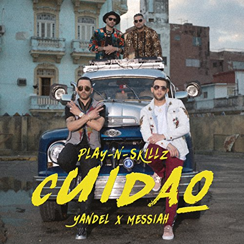 Cuidao by Play-N-Skillz feat. Yandel & Messiah on Amazon Music - Amazon.com