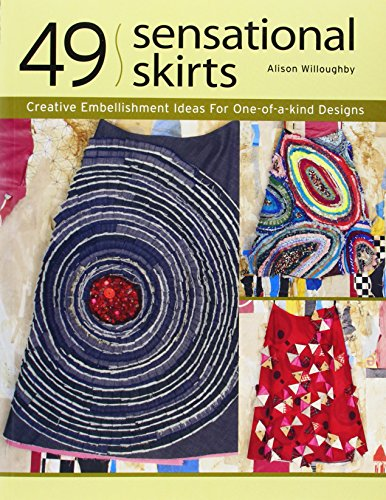 (49 Sensational Skirts: Creative Embellishment Ideas For One-of-a-kind Designs)