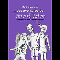 Les aventures de Victor et Victoria: Le collier magique de l'éléphant Mov (French Edition)