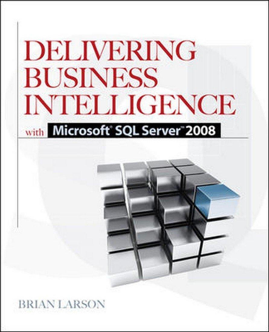 Read Online Delivering Business Intelligence with Microsoft SQL ServerTM 2008 pdf