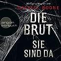 Die Brut - Sie sind da (Die Brut 1) Hörbuch von Ezekiel Boone Gesprochen von: Wolfgang Wagner
