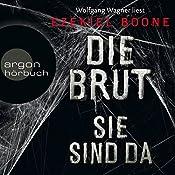 Die Brut - Sie sind da (Die Brut 1) | Ezekiel Boone