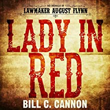 Lady in Red: The Chronicles of Lawmaker August Flynn, Book 5 Audiobook by Bill C. Cannon Narrated by Michael Stuhre
