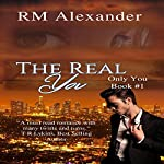 The Real You: Only You, Book 1 | RM Alexander
