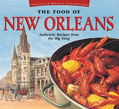 The Food of New Orleans: Authentic Recipes from the Big Easy [Cajun & Creole Cookbook, Over 80 Recipes] (Food of the World Cookbooks) by John DeMers
