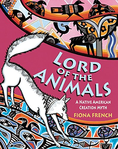 Lord of the Animals: A Native American Creation Myth