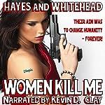Women Kill Me | Steve Hayes,David Whitehead