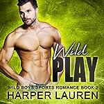 Wild Play: Wild Boys Sports Romance, Book 2   Harper Lauren