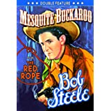 Steele, Bob Double Feature: Mesquite Buckaroo (1939) / The Red Rope