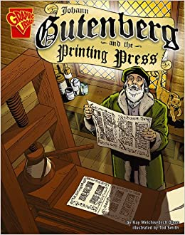 Johann Gutenberg And The Printing Press Inventions Discovery Kay Melchisedech Olson Tod G Smith 9780736896443 Amazon Books