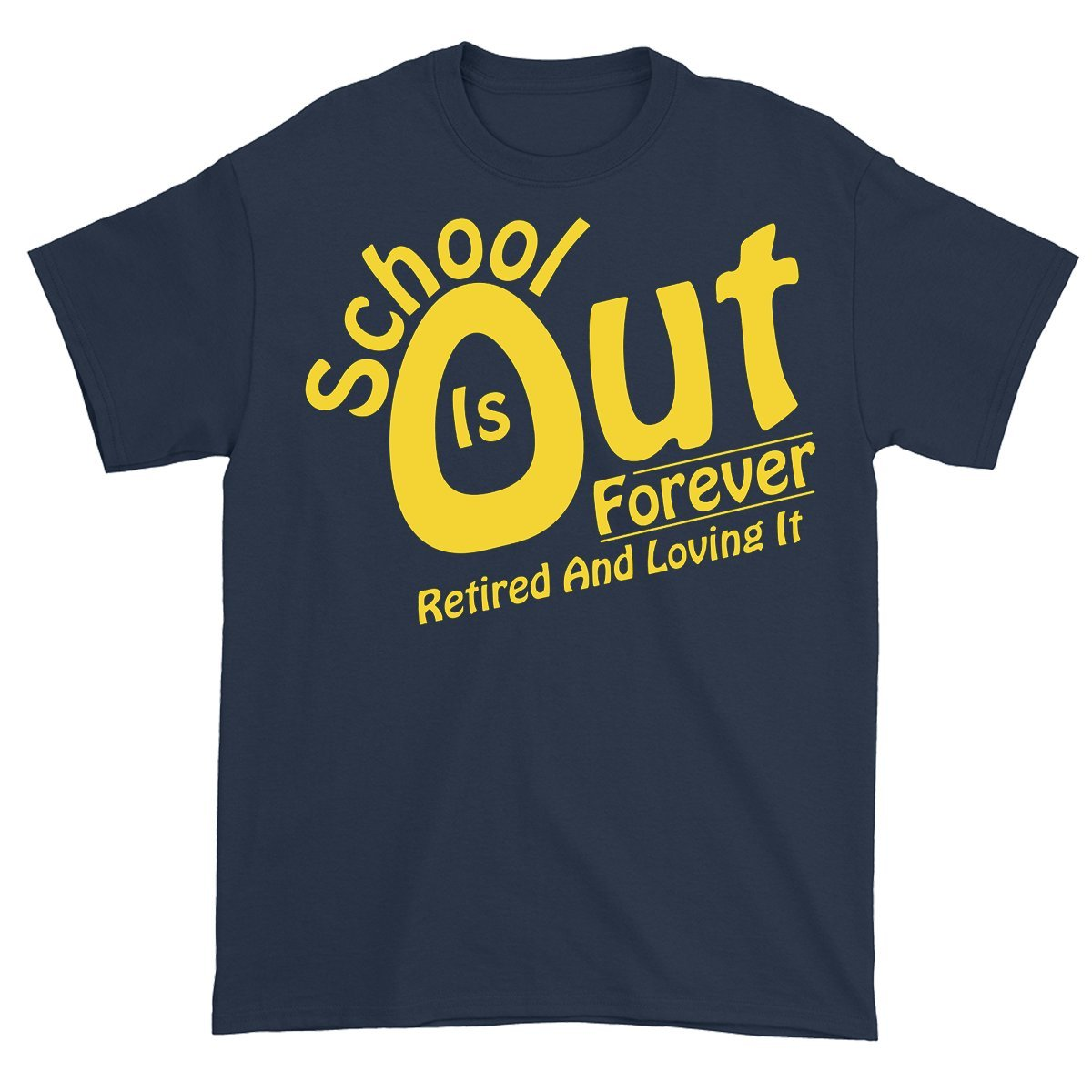 School Is Out Forever And Loving It Retiret Tea Tshirt