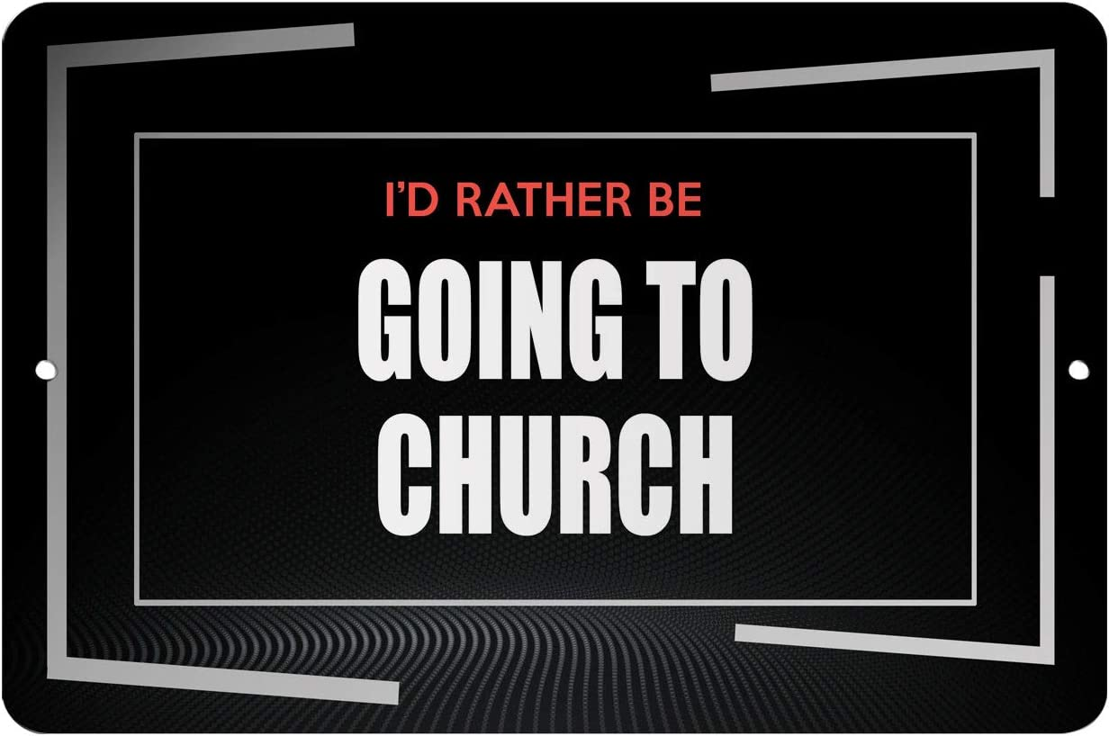 "Makoroni - I'd Rather BE Going to Church Hobby - Street Sign 12""x18"" Aluminum 61-6mVSA4SL"
