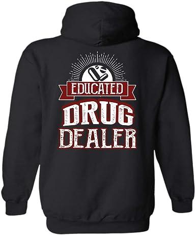 Tees Nurse Educated Drug Dealer Sweatshirt For Mens Womens Ladies Kids. Unisex Hoodie