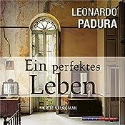 Ein perfektes Leben (Das Havanna-Quartett 1) | Leonardo Padura