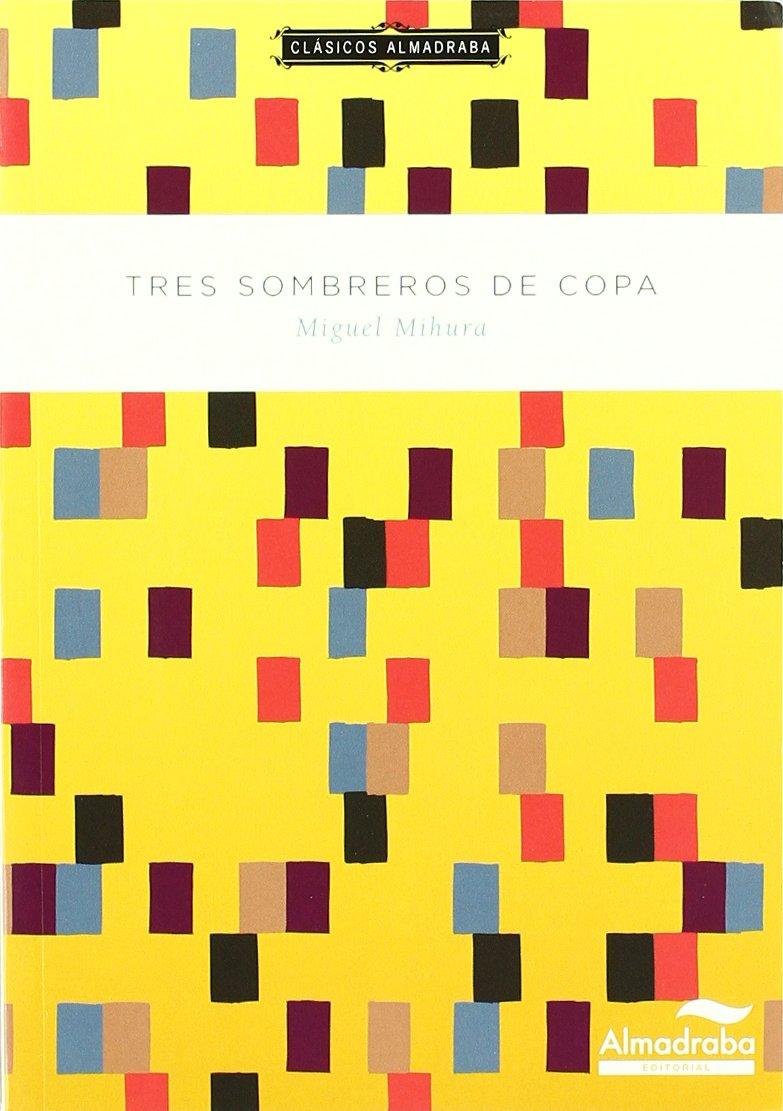 Tres sombreros de copa. Clásicos almadraba: Amazon.es: Mihura, Miguel, Blanco, Riki, Huerto, José: Libros