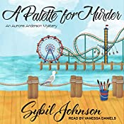A Palette for Murder: Aurora Anderson Mystery Series, Book 3 | Sybil Johnson
