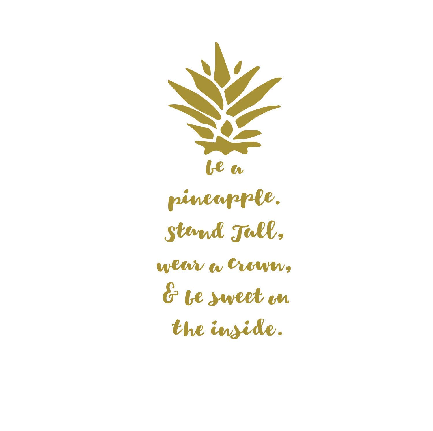 Be A Pineapple Quote Lettering Wall Decal   Removable Vinyl Sticker   Motivational Life Quotation Decoration   Living Room, Kitchen Bedroom Decor   Metallic Gold, Silver, Black, Yellow, 25 Colors