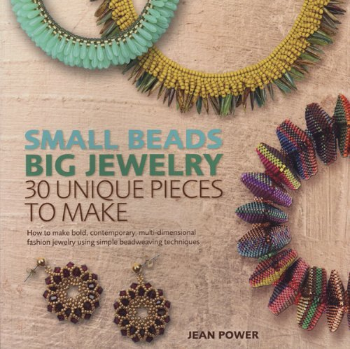 Download Small Beads Big Jewelry: 30 Unique Pieces to Make (Paperback) - Common ebook