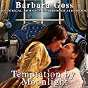 Temptation by Moonlight Audiobook by Barbara Goss Narrated by R William James