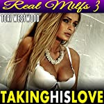 Taking His Love: Cougar Erotica | Tori Westwood