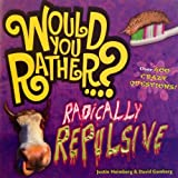 Would You Rather: Radically Repulsive
