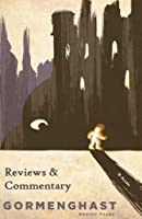 Gormenghast: Reviews And Commentary (English