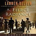A Fierce Radiance: A Novel Audiobook by Lauren Belfer Narrated by Paula Christensen