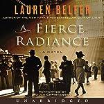 A Fierce Radiance : A Novel | Lauren Belfer
