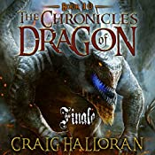 The Chronicles of Dragon: Finale: Book 10 of 10 | Craig Halloran