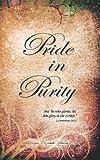 Pride in Purity, Denise Elizabeth Ashurst, 1449730787