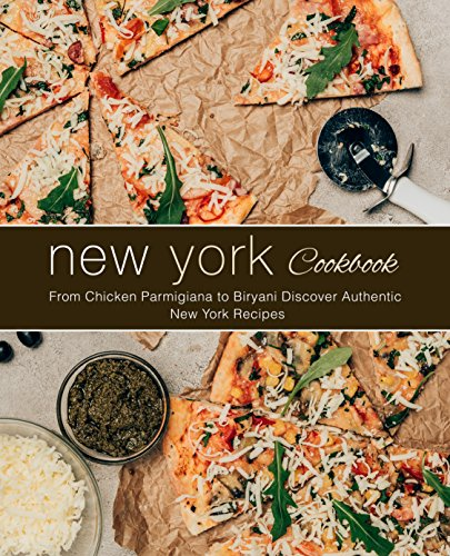 New York Cookbook: From Chicken Parmigiana to Biryani Discover Authentic New York Recipes by BookSumo Press
