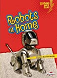 Robots at Home, Christine Zuchora-Walske, 146774509X