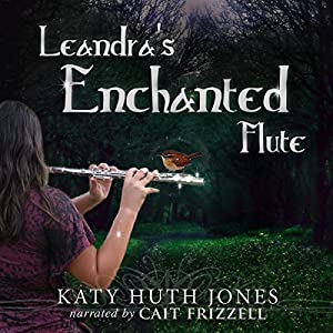 Leandra's Enchanted Flute Audiobook