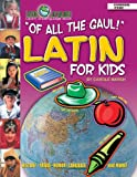 Of All the Gaul! Latin for Kids, Carole Marsh, 0635024292