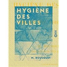 Hygiène des villes: Atmosphère, voie publique