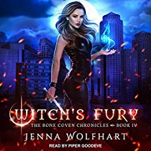 Witch's Fury: Bone Coven Chronicles Series, Book 4 Audiobook by Jenna Wolfhart Narrated by Piper Goodeve