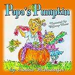 Papa's Pumpkin | Sandra Biersdorfer