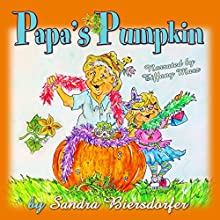 Papa's Pumpkin Audiobook by Sandra Biersdorfer Narrated by Tiffany Marz