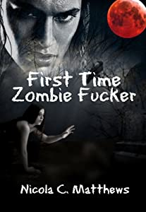 First Time Zombie Fucker