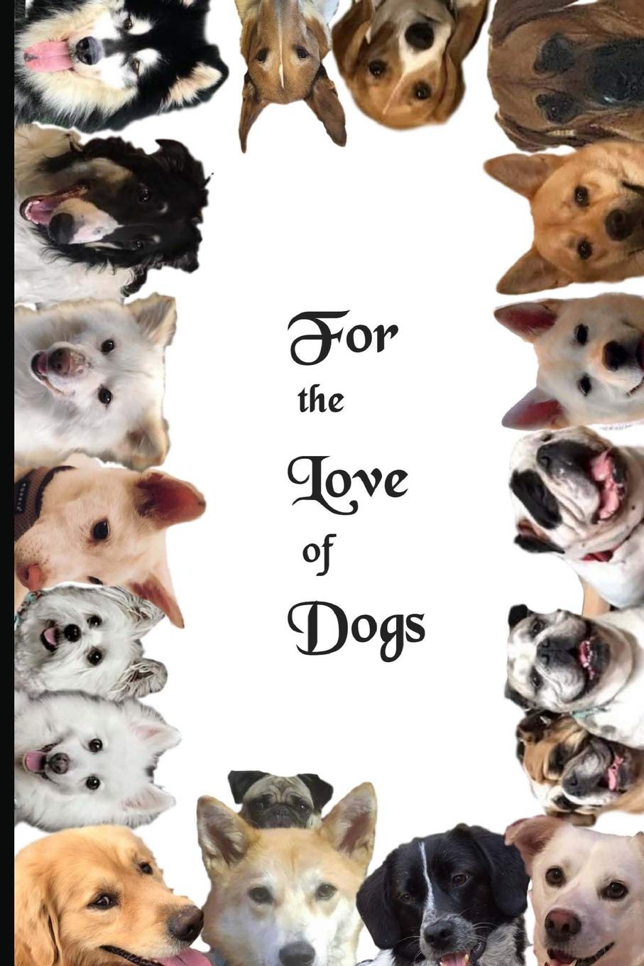 Read Online For the  Love of Dogs: Pawsome Inspirational Color Journal Notes & Greeting Cards (Save Korean Dogs - Journal and Stationary paperback) (Volume 1) pdf epub
