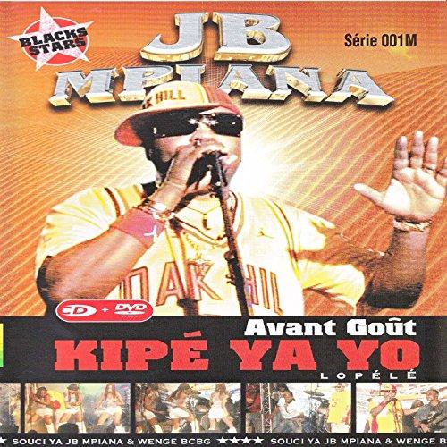 Kipe Ya Yo, Avant Gout, Lopélé, Jb Mpiana & Wenge Bcbg ()